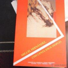 Libros de segunda mano: MIGUEL HERNÁNDEZ, CINCUENTA AÑOS DESPUÉS.. Lote 40823639