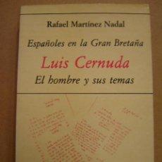 Libros de segunda mano: ESPAÑOLES EN LA GRAN BRETAÑA - LUIS CERNUDA - EL HOMBRE Y SUS TEMAS - RAFAEL MARTÍNEZ NADAL. Lote 40843894