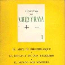 Libros de segunda mano: RENUEVOS DE CRUZ Y RAYA. VOLUMEN 1. JOSÉ BERGAMIN. CONTIENE 3 ENSAYOS. CRUZ DEL SUR.. Lote 41132064