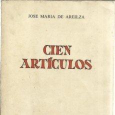 Libros de segunda mano: CIEN ARTÍCULOS. JOSÉ Mª DE AREILZA. EDICIONES REVISTA DE OCCIDENTE. MADRID. 1971. 1ª ED. EN LIBRO. Lote 41162196
