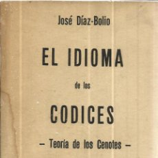 Libros de segunda mano: EL IDIOMA DE LOS CODICES. TEORÍA DE LOS CENOTES.JOSÉ DÍAZ-BOLIO.DOCUMENTAL ARQUEOLÓGICO.YUKATÁN.1967. Lote 41263613