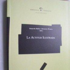 Libros de segunda mano: LA ACTITUD ILUSTRADA. BELLO, EDUARDO Y RIVERA, ANTONIO. 2002. Lote 255947085