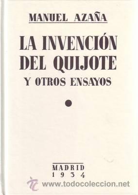 AZAÑA, MANUEL: LA INVENCION DEL QUIJOTE Y OTROS ENSAYOS. PRÓLOGO DE ANDRÉS TRAPIELLO. (Libros de Segunda Mano (posteriores a 1936) - Literatura - Ensayo)