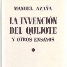 Libros de segunda mano: AZAÑA, MANUEL: LA INVENCION DEL QUIJOTE Y OTROS ENSAYOS. PRÓLOGO DE ANDRÉS TRAPIELLO.. Lote 54859838