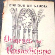 Libros de segunda mano: ORÍGENES DEL ROMANTICISMO Y OTROS ENSAYOS ENRIQUE DE GANDÍA EDITORIAL ATALAYA 1946. Lote 41710863