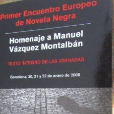 Libros de segunda mano: PRIMER ENCUENTRO EUROPEO DE NOVELA NEGRA. HOMENAJE A MANUEL VÁZQUEZ MONTALBÁN(PLANETA). Lote 42055996