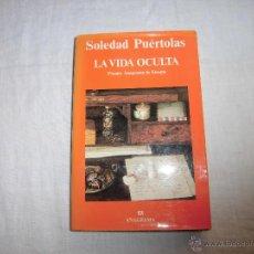 Libros de segunda mano: LA VIDA OCULTA SOLEDAD PUERTOLAS PREMIO ANAGRAMA DE ENSAYO 1993. Lote 197974481