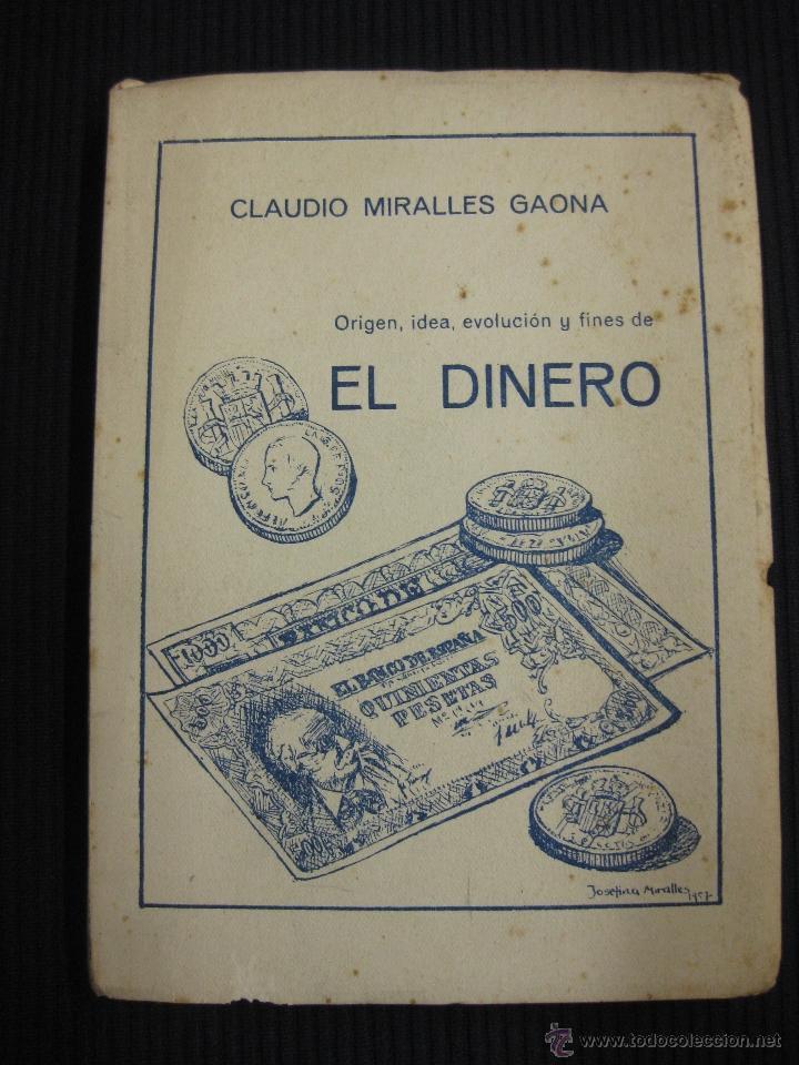 EL DINERO. CLAUDIO MIRALLES GAONA.J.G.MAGUERIT MADRID 1958. (Libros de Segunda Mano (posteriores a 1936) - Literatura - Ensayo)