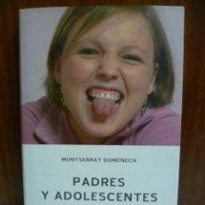 Libros de segunda mano: PADRES Y ADOLESCENTES : ¡CUÁNTAS DUDAS!. Lote 42572062