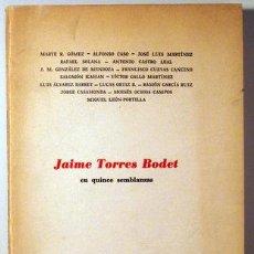 Libros de segunda mano: JAIME TORRES BODET EN QUINCE SEMBLANZAS - MÉXICO 1965. Lote 42772839