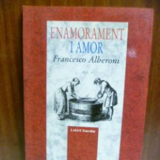 Libros de segunda mano: ENAMORAMENT I AMOR - FRANCESCO ALBERONI. Lote 42894692