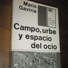 Libros de segunda mano: GAVIRIA,MARIO: CAMPO. URBE Y ESPACIO DEL OCIO. Lote 178122867