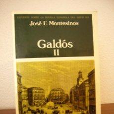 Libros de segunda mano: JOSÉ F. MONTESINOS: GALDÓS, II (CASTALIA, 2003). Lote 43183314