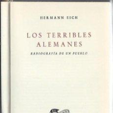 Libros de segunda mano: LOS TERRIBLES ALEMANES, HERMANN EICH, RADIOGRAFÍA DE UN PUEBLO, NOGUER, BCN 1965. Lote 43364855