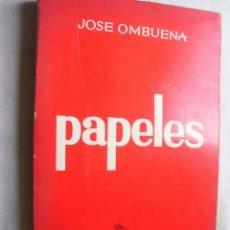 Libros de segunda mano: PAPELES. OMBUENA, JOSÉ. 1967. Lote 43688111