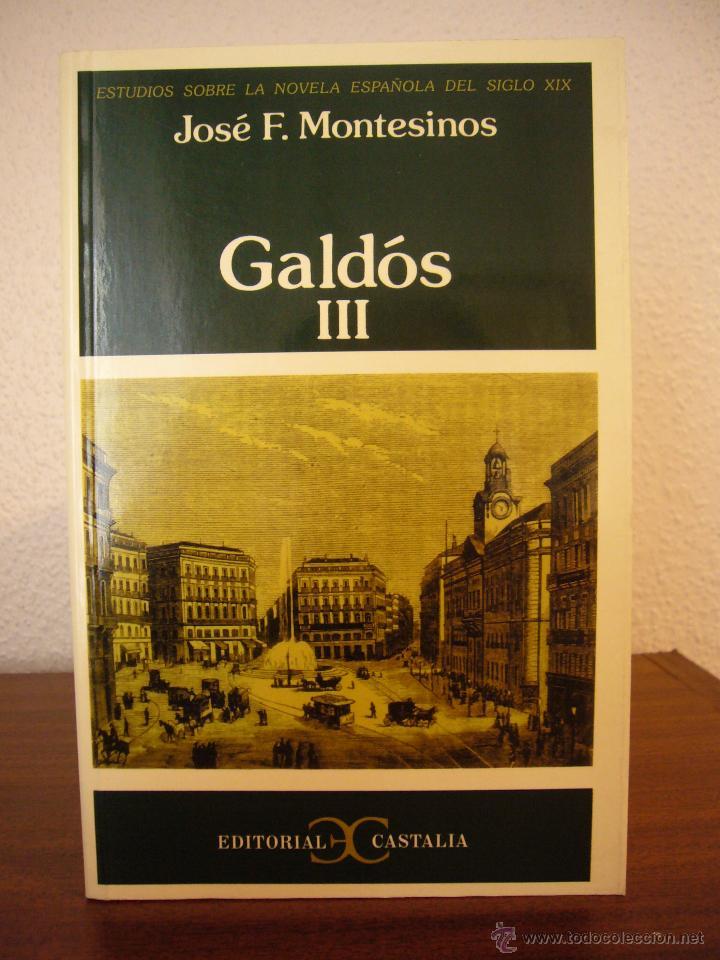 JOSÉ F. MONTESINOS: GALDÓS, III (CASTALIA, 2003) COMO NUEVO (Libros de Segunda Mano (posteriores a 1936) - Literatura - Ensayo)