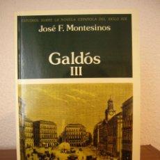 Libros de segunda mano: JOSÉ F. MONTESINOS: GALDÓS, III (CASTALIA, 2003) COMO NUEVO. Lote 43842621
