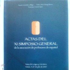 Libros de segunda mano: ACTAS DEL XI SIMPOSIO GENERAL DE LA ASOCIACIÓN DE PROFESORES DE ESPAÑOL. 2007. Lote 43917776