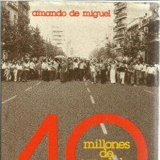 Libros de segunda mano: 40 MILLONES DE ESPAÑOLES 40 AÑOS DESPUÉS. AMANDO DE MIGUEL. ED. GRIJALBO. BARCELONA. 1976. Lote 43920433