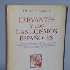Libros de segunda mano: CERVANTES Y LOS CASTICISMOS ESPAÑOLES. POR AMÉRICO CASTRO.. Lote 44010572