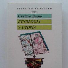Libros de segunda mano: ETNOLOGIA Y UTOPIA - GUSTAVO BUENO - JUCAR UNIVERSIDAD - FILOSOFIA, ANTROPOLOGIA. NUEVO. Lote 195341990