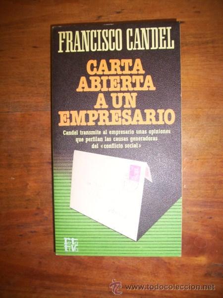 CANDEL, FRANCISCO. CARTA ABIERTA A UN EMPRESARIO (Libros de Segunda Mano (posteriores a 1936) - Literatura - Ensayo)