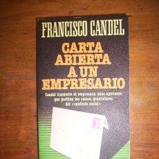 Libros de segunda mano: CANDEL, FRANCISCO. CARTA ABIERTA A UN EMPRESARIO. Lote 97283284