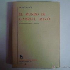 Libros de segunda mano: VICENTE RAMOS. EL MUNDO DE GABRIEL MIRÓ. ED. GREDOS 1970. BIBLIOTECA ROMÁNICA . Lote 44261325