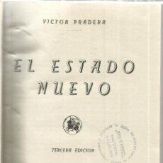 Libros de segunda mano: EL ESTADO NUEVO. VICTOR PRADERA. TERCERA EDICIÓN. CULTURA ESPAÑOLA. MADRID. 1941. Lote 54164804