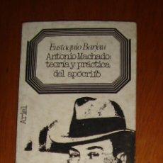 Libros de segunda mano: ANTONIO MACHADO: TEORÍA Y PRÁCTICA DEL APÓCRIFO, DE EUSTAQUIO BARJAU. ARIEL, 1975. Lote 44360940
