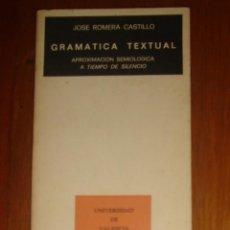 Libros de segunda mano: GRAMÁTICA TEXTUAL. APROXIMACIÓN SEMIOLÓGICA A TIEMPO DE SILENCIO. JOSÉ ROMERA CASTILLO, 1976. Lote 44362117