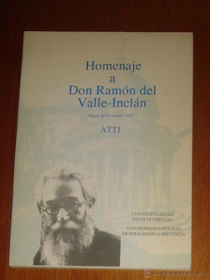 HOMENAJE A DON RAMÓN DEL VALLE-INCLÁN. VARIOS AUTORES. UNIVERSITÁ DEGLI STUDI DI PERUGIA/ UNED. 1985 (Libros de Segunda Mano (posteriores a 1936) - Literatura - Ensayo)