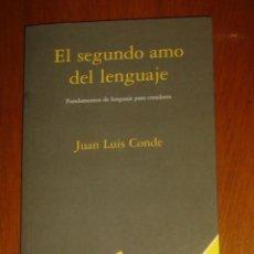 Libros de segunda mano: EL SEGUNDO AMO DEL LENGUAJE, DE JUAN LUIS CONDE. ESCUELA DE LETRAS, 1996. Lote 44377703