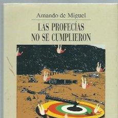 Gebrauchte Bücher - LAS PROFECÍAS NO SE CUMPLIERON, AMANDO DE MIGUEL, PREMIO INTERNACIONAL DE ENSAYO JOVELLANOS 2001 - 44387140