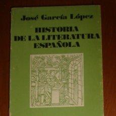 Libros de segunda mano: HISTORIA DE LA LITERATURA ESPAÑOLA, DE JOSÉ GARCÍA LÓPEZ. VICENS VIVES, 1982. Lote 44418719