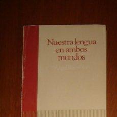 Libros de segunda mano: NUESTRA LENGUA EN AMBOS MUNDOS, DE ÁNGEL ROSENBLAT. SALVAT, 1986. Lote 44419422