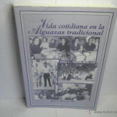 Libros de segunda mano: VIDA COTIDIANA DE LA ALGUAZAS TRADICIONAL. Lote 105952367