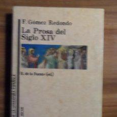 Libros de segunda mano: FERNANDO GÓMEZ REDONDO. LA PROSA EN EL SIGLO XIV. JÚCAR.. Lote 44652276