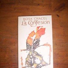 Libros de segunda mano: CHACEL, ROSA. LA CONFESIÓN. Lote 44885013