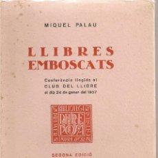 Libros de segunda mano: LLIBRES EMBOSCATS / MIQUEL PALAU. BCN, 1937. EX. Nº 27 DE 55. 17X11,5CM. 46 P.. Lote 45040609
