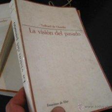 Libros de segunda mano: LA VISION DEL PASADO, TEILHARD DE CHARDIN, TAURUS, RR42. Lote 45052900