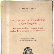 Libros de segunda mano: LOS HOMBRES DE NEANDERTHAL Y CRO MAGNON. A. PEREZ CASAS. 1975. Lote 45199469