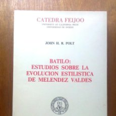 Gebrauchte Bücher - BATILO ESTUDIOS SOBRE LA EVOLUCION ESTILISTICA DE MELENDEZ VALDES, JOHN POLT, 1987 - 45279478