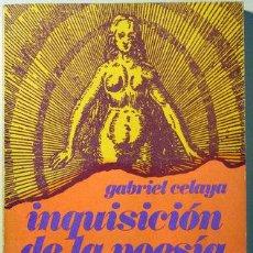 Libros de segunda mano: INQUISICIÓN DE LA POESÍA - CELAYA, GABRIEL - TAURUS 1972 - 1ª EDICIÓN. Lote 29395843