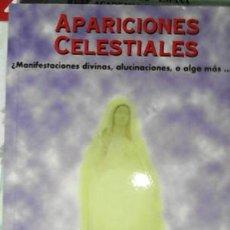 Libros de segunda mano: APARICIONES CELESTIALES, ¿MANIFESTACIONES DIVINAS, ALUCINACIONES, O ALGO MÁS…?, JOSÉ ANTONIO SOLÍS M. Lote 199458005