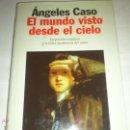 Libros de segunda mano: EL MUNDO VISTO DESDE EL CIELO ANGELES CASO 1997 PERFECTO. Lote 45665268