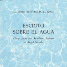 Libros de segunda mano: LIBRO Nº 2 ESCRITO SOBRE EL AGUA ANA BELEN R DE LA ROBLA ANGEL SOPEÑA SANTANDER CANTABRIA POESIA. Lote 45695468