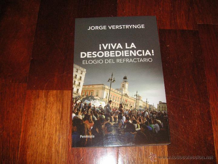 VIVA LA DESOBEDIENCIA - ELOGIO DEL REFRACTARIO, JORGE VERSTRYNGE (Libros de Segunda Mano (posteriores a 1936) - Literatura - Ensayo)