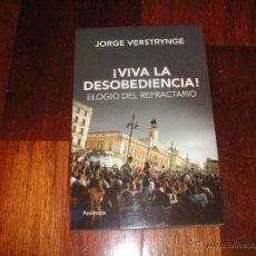 Libros de segunda mano: VIVA LA DESOBEDIENCIA - ELOGIO DEL REFRACTARIO, JORGE VERSTRYNGE. Lote 45731637