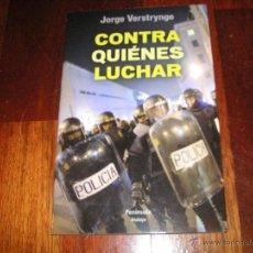 Libros de segunda mano: CONTRA QUIENES LUCHAR, JORGE VERSTRYNGE. Lote 45731662